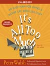 It&#39;s All Too Much (MP3): An Easy Plan for Living a Richer Life with Less Stuff